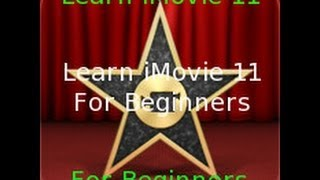 Learn iMovie 11 for beginners: make a simple video