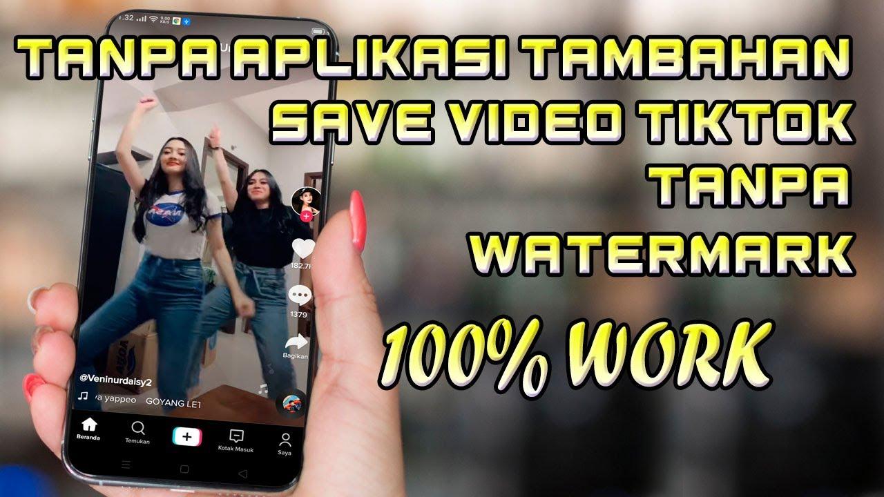 Terbaru Tanpa Aplikasi Pihak Ke3 Save Video Tiktok Tanpa Watermark Youtube