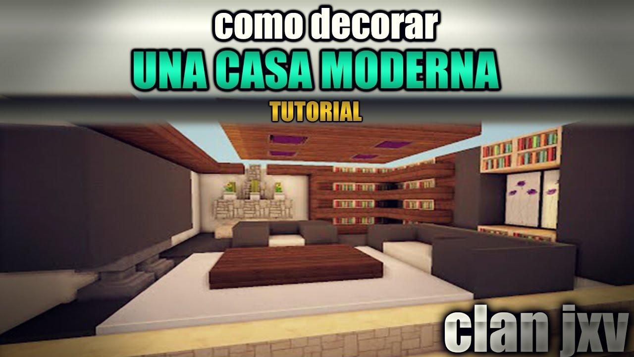 Como decorar casas modernas en minecraft clan jxv youtube for Ver como decorar una casa