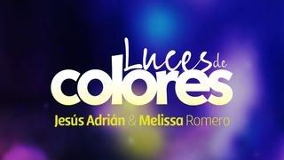 Jesus Adrian Romero - #LucesDeColores (Feat. Melissa Romero)