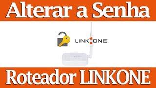 Como alterar a senha Wi-Fi do Roteador LINK ONE