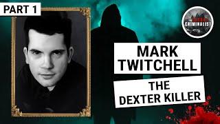 Mark Twitchell: The Dexter Killer (Part 1)
