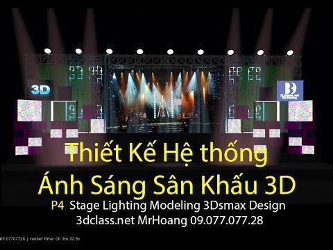 Thiết kế hệ thống sáng 3D P4  Stage Lighting Modeling 3Dsmax Design - 3dclass.net MrHoang 0907707728