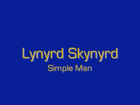 Lynyrd Skynyrd  Simple Man lyrics