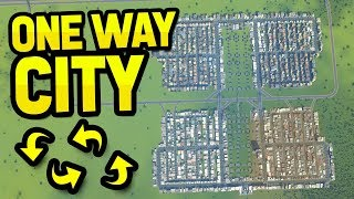 ONLY USING ONE WAY ROADS in CITIES SKYLINES