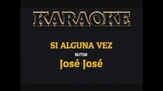 Si alguna vez / KARAOKE / estilo José José/ACV