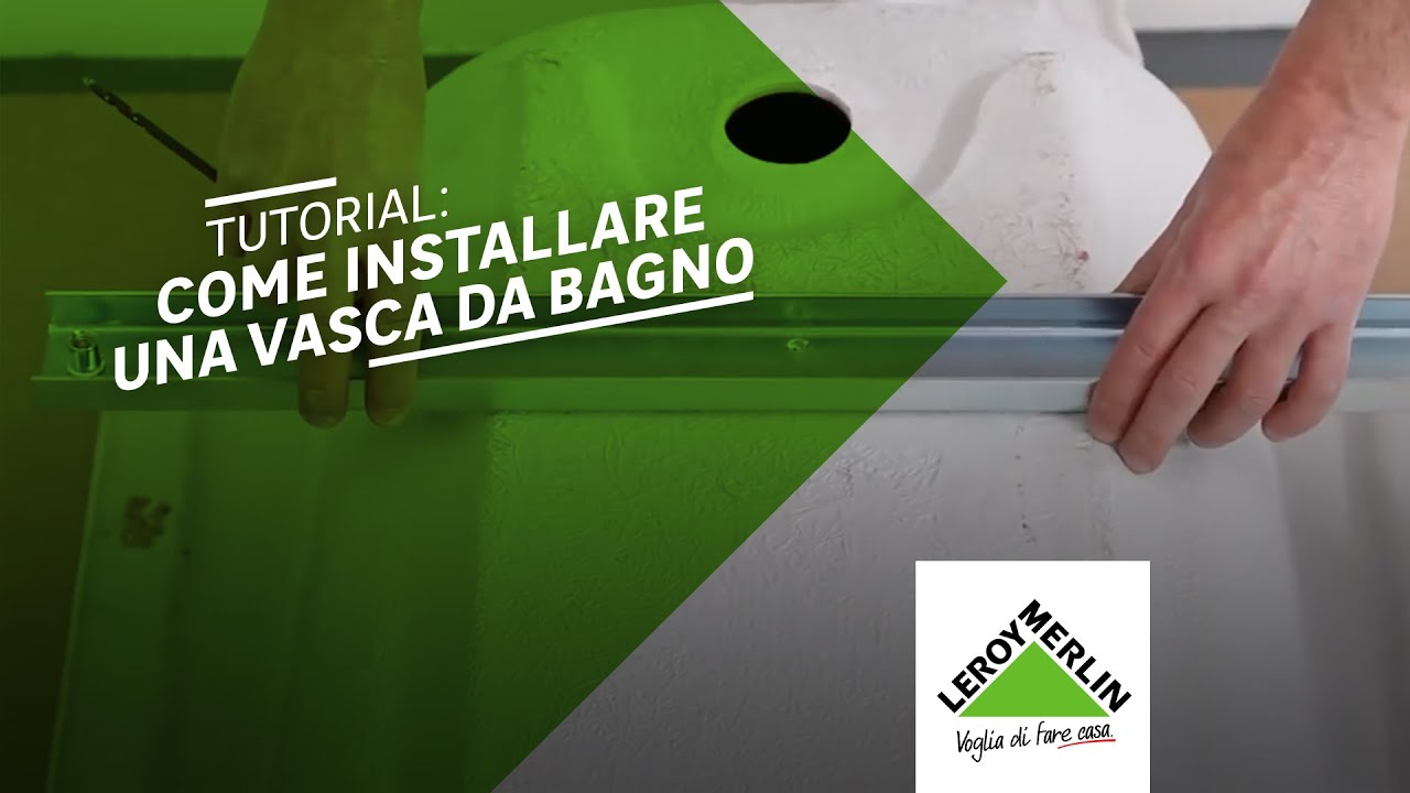 Come installare una vasca da bagno - tutorial Leroy Merlin - YouTube