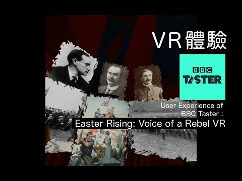 User Experience of BBC Taster : Easter Rising: Voice of a Rebel VR