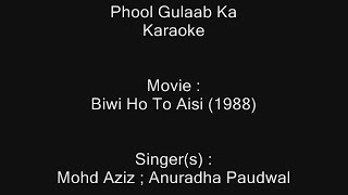 Phool Gulaab Ka - Karaoke - Biwi Ho To Aisi (1988) - Mohammed Aziz ; Anuradha Paudwal