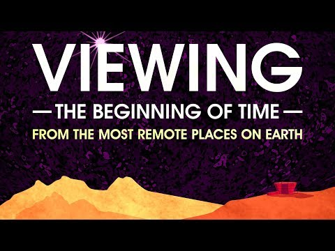 Public Lecture | Viewing the Beginning of Time from the Most