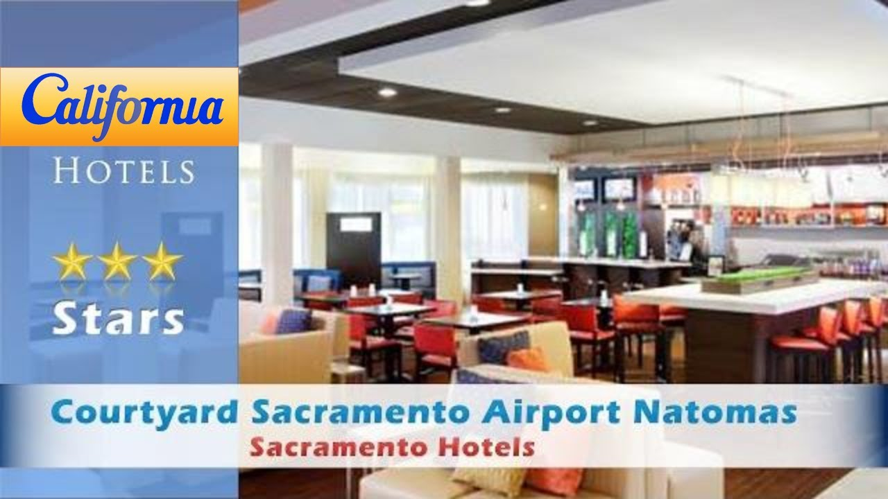 Courtyard Sacramento Airport Natomas Hotels California