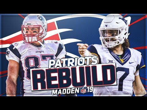 Rebuilding The New England Patriots | Will Grier Takes Over For Tom Brady | Madden 19 Franchise Mode