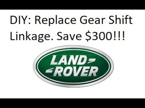 Land Rover LR3 / Discovery 3: DIY Replace Gear Shift Linkage.  Save $300!!!