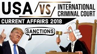 U.S Sanctions on International Criminal Court? - अमेरिका प्रतिबंध लगा सकता है ICC पर