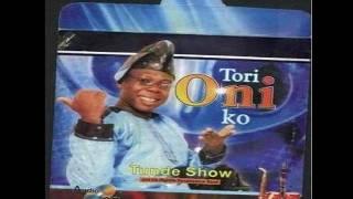 Tunde Show  (Nigerian Highlife Music)-Tori Oni ko