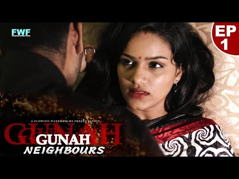 Gunah - Neighbours - Episode 01 | गुनाह - पड़ोसी | FWFOriginals
