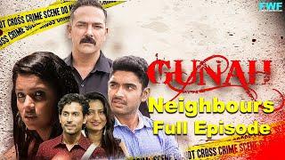 Gunah - Neighbours - Episode 01 | गुनाह - पड़ोसी | FWFOriginals