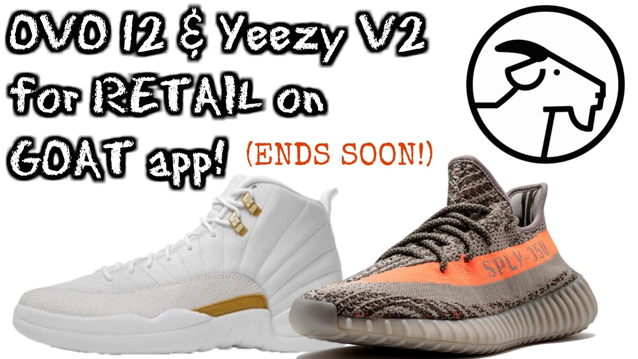 OVO 12 and Yeezy 350 V2 Beluga RAFFLE for RETAIL on GOAT app! **CLOSED**