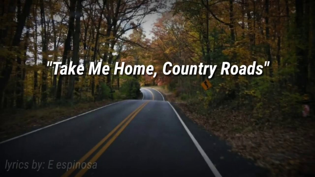 Take me Home, Country Road (with lyrics) by john Denver - YouTube