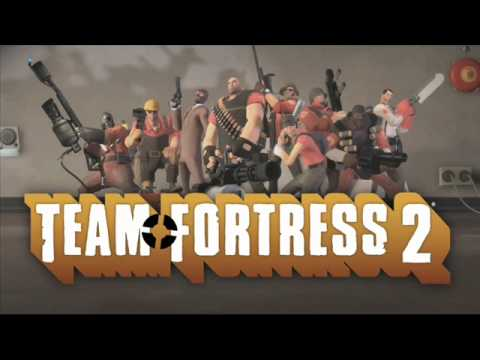 Team Fortress 2 Music- 'Right Behind You'