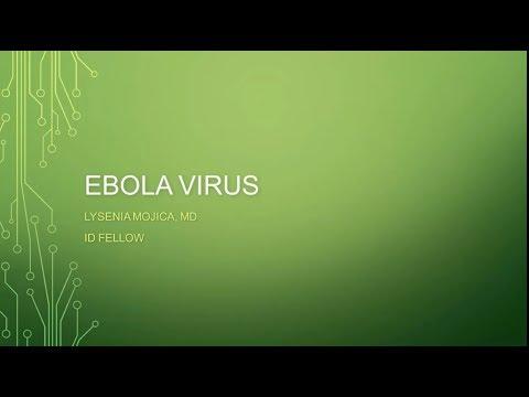 Ebola Virus: Old Pathogen, New Outbreak - Lysenia Mojica, MD