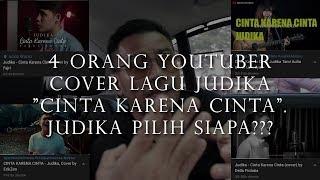 """Gambar cover 4 Orang Youtuber Cover Lagu Judika """"Cinta Karena Cinta"""". Judika Pilih Siapa???"""