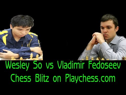 ♚ GM Wesley So vs GM Vladimir Fedoseev Chess Blitz on Playchess.com Part 4
