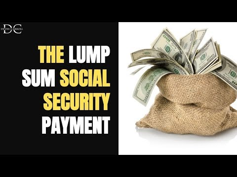 The Lump Sum (Retroactive) Social Security Payment