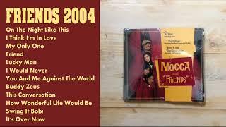 Mocca Friends 2004 Full Album HD