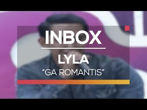 Lyla - Ga Romantis (Live on Inbox)