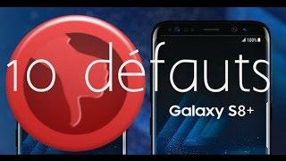 10 défauts du Samsung Galaxy S8+