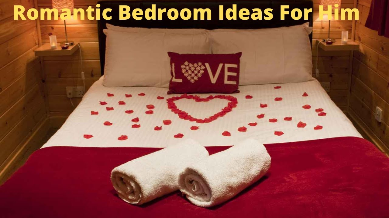 Romantic Bedroom Ideas For Him - How to Spice Up Your Sex Life