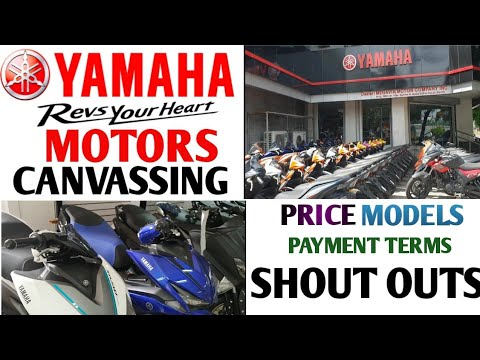 YAMAHA MOTORS CANVASSING | PRICE MODELS PAYMENT TERMS