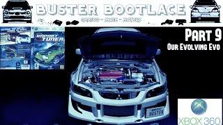 "Buster Plays: Import Tuner Challenge Part 9 - ""Evo Evolution!"""