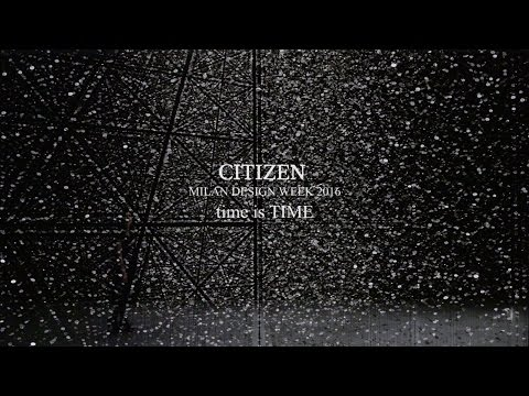 "CITIZEN MILAN DESIGN WEEK 2016 ""time is TIME"""