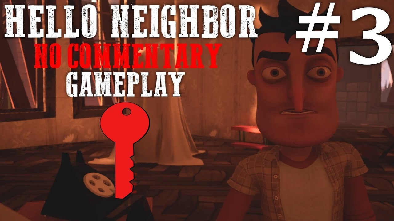 Hello Neighbor - Act 3: The Red Key - Gameplay Walkthrough (No Commentary)