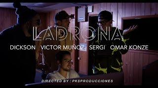 Ladrona - Dickson X Victor Muñoz X Sergi X Omar Koonze