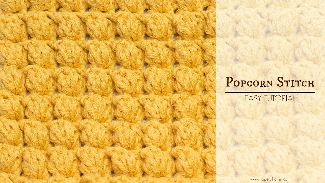 How To Crochet The Popcorn Stitch Easy Tutorial By Hopeful Honey