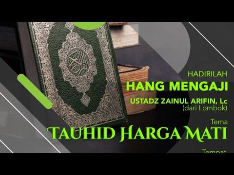 Daurah Hang Mengaji | Tauhid Harga Mati | Ustadz Zainul Arifin, Lc