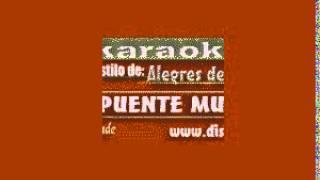 Karaokanta - Alegres de la Sierra - Lloraras
