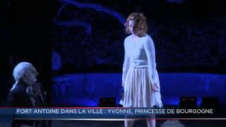 « Yvonne, Princesse de Bourgogne » au Fort Antoine de Monaco