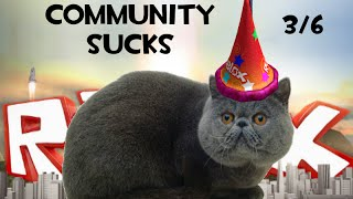 Roblox Community Sucks Part 2 3/6