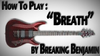 "How To Play ""Breath"" By Breaking Benjamin"