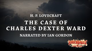 HorrorBabble / Lovecraft / The Case of Charles Dexter Ward
