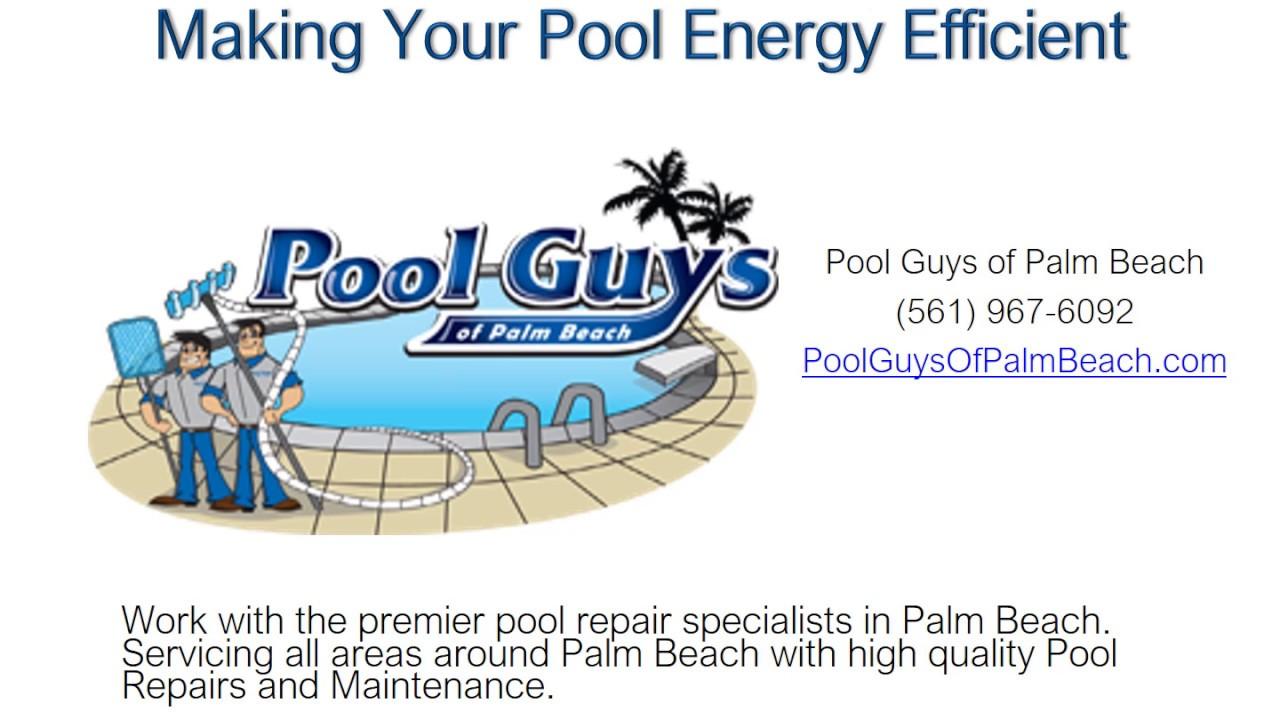 Energy Efficient Pools Pool Guys Of Palm Beach Lake Worth Fl