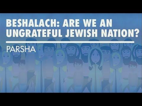 Parshat Beshalach: Are We An Ungrateful Jewish Nation?