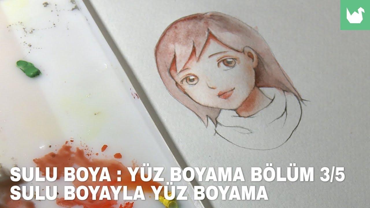 Sulu Boya Yüz Boyama 3 Youtube