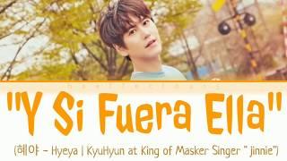 """Download KyuHyun - """"Y Si Fuera Ella"""" (at King Of Masker Singer) """"jinnie"""""""