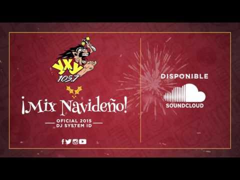 Mix Navideño Oficial 2015 - YXY 105.7 - System ID