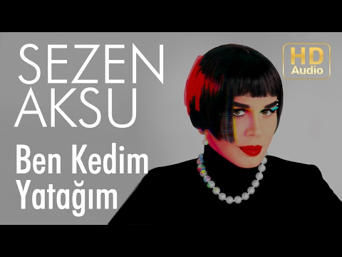 Mix - Sezen Aksu - Ben Kedim Yatağım (Official Audio)